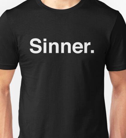 Sinner.  Unisex T-Shirt