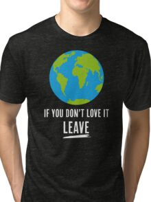 If You Don't Love It, Leave Tri-blend T-Shirt