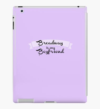Broadway is my Boyfriend - Purple iPad Case/Skin