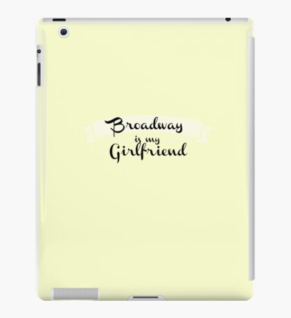 Broadway is my Girlfriend - Yellow iPad Case/Skin