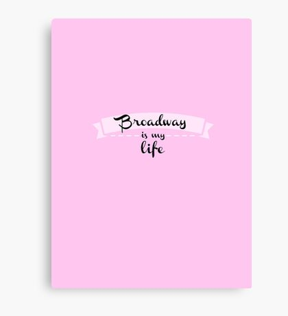 Broadway is my life - Pink Canvas Print