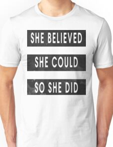 She Believed She Could So She Did Black & White Stripes Unisex T-Shirt