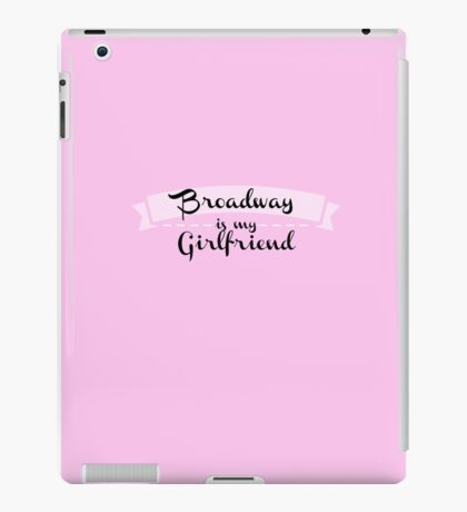 Broadway is my Girlfriend - Pink iPad Case/Skin