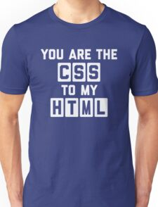 CSS To My HTML Funny Quote Unisex T-Shirt