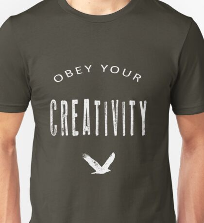 Obey Your Creativity Unisex T-Shirt