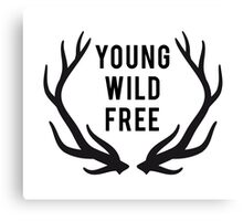 young, wild, free, text design with deer antlers Canvas Print