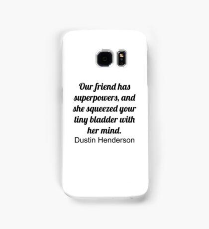 Our friend... (Stranger Things) Samsung Galaxy Case/Skin