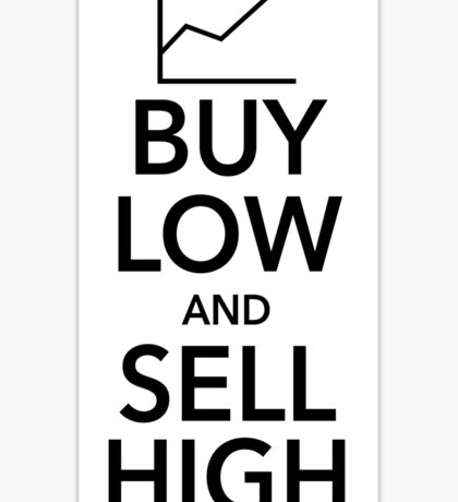 Buy Low, Sell High Sticker
