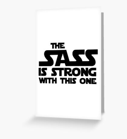 The sass is strong with this one Greeting Card