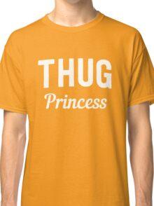 Thug Princess Classic T-Shirt
