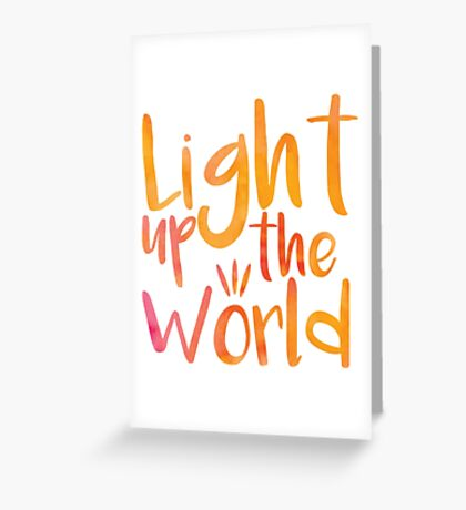 Light up the world Greeting Card