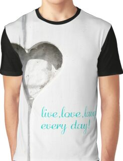 Live, Love, Laugh Every Day Motivational Merchandise Graphic T-Shirt