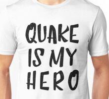 Quake Is My Hero (1) Unisex T-Shirt