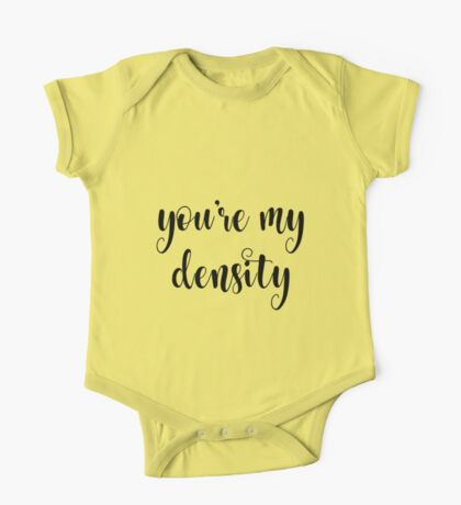 You're my density One Piece - Short Sleeve