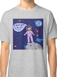 Valentine's Day Card. I Love You to the Moon and Back with Spaceman Classic T-Shirt