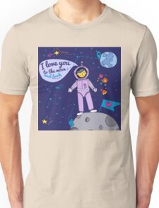 Valentine's Day Card. I Love You to the Moon and Back with Spaceman Unisex T-Shirt