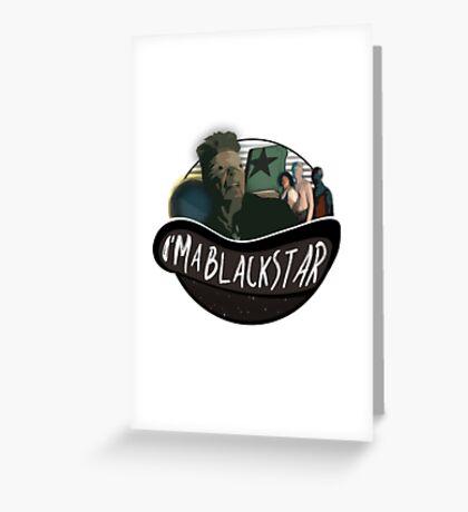 I'm a Blackstar  Greeting Card