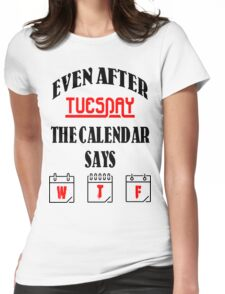 Funny Calendar saying artwork Womens Fitted T-Shirt