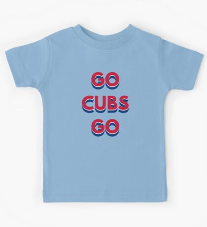 Go Cubs Go Chicago Cubs Kids Tee