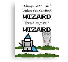 Always Be a Wizard Canvas Print