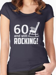 60 and still rocking! Women's Fitted Scoop T-Shirt
