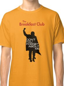 The Breakfast Club - Don't You Forget About Me Variant Classic T-Shirt
