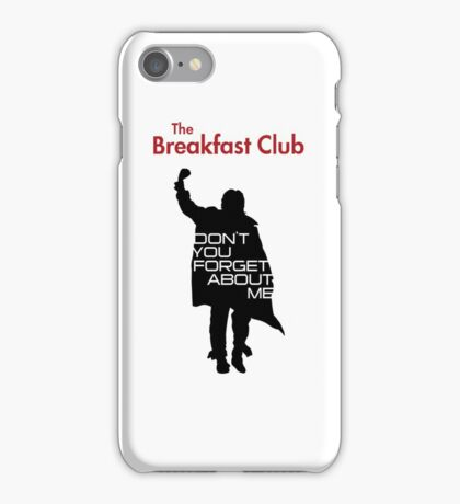The Breakfast Club - Don't You Forget About Me Variant iPhone Case/Skin