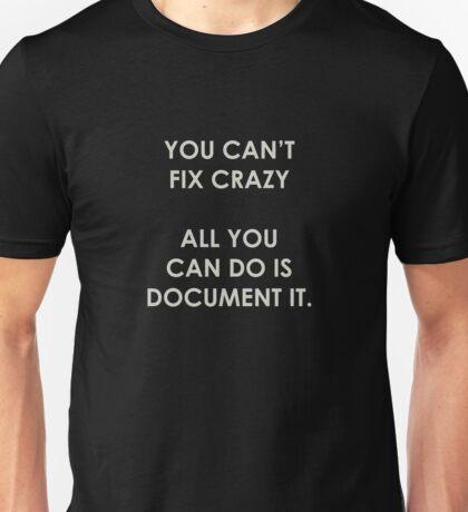 Can't Fix Crazy Unisex T-Shirt