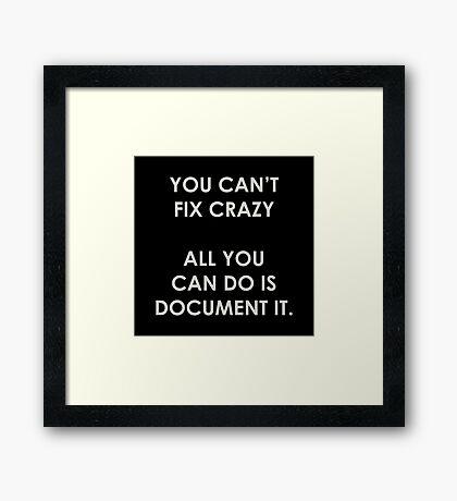 Can't Fix Crazy Framed Print
