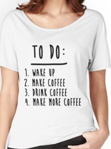 Coffee To Do List Funny Cute Shirts Coffee Shirt Funny Women's Relaxed Fit T-Shirt