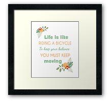 Albert Einstein life quote Framed Print