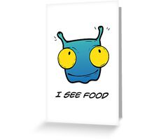 I SEE FOOD Greeting Card