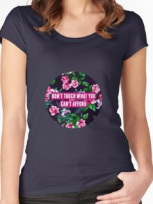 Don't Touch What You Can't Afford Women's Fitted Scoop T-Shirt