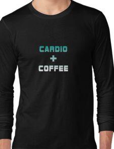 Cardio & Coffee Long Sleeve T-Shirt