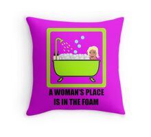 A Woman's Place Is In The Foam Throw Pillow