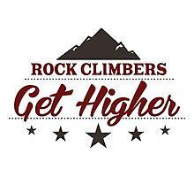 Rock Climbers Get Higher Photographic Print