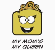 MY MOM'S MY QUEEN One Piece - Short Sleeve