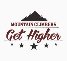 Mountain Climbers Get Higher by SportsT-Shirts