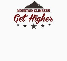 Mountain Climbers Get Higher Unisex T-Shirt