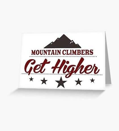 Mountain Climbers Get Higher Greeting Card