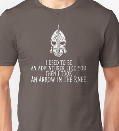 "Skyrim ""I used to be an adventurer like you, but then i took an arrow in the knee"" Unisex T-Shirt"