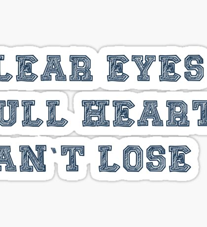 CLEAR EYES FULL HEARTS Sticker