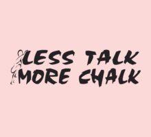 Rock Climbing Less Talk More Chalk Kids Clothes