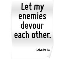 Let my enemies devour each other. Poster