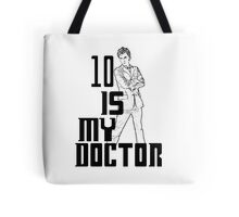 ten is my doctor Tote Bag