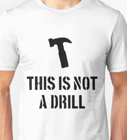 This Is Not A Drill- mechanic shirt Unisex T-Shirt