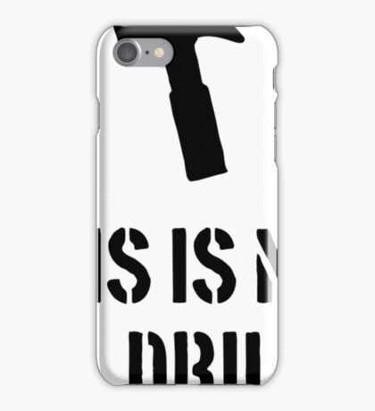 This Is Not A Drill- mechanic shirt iPhone Case/Skin