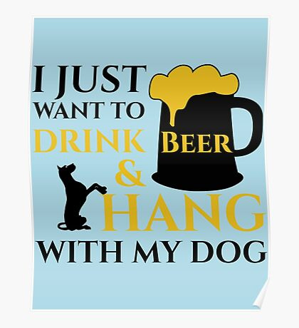 BEER AND MY DOG copy Poster