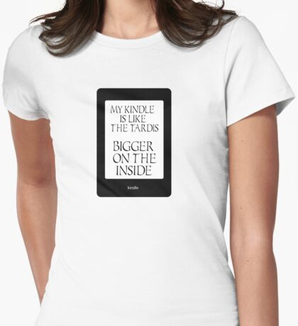 My Kindle is like the TARDIS bigger on the inside Womens Fitted T-Shirt