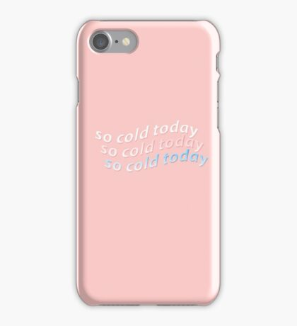 so cold today iPhone Case/Skin